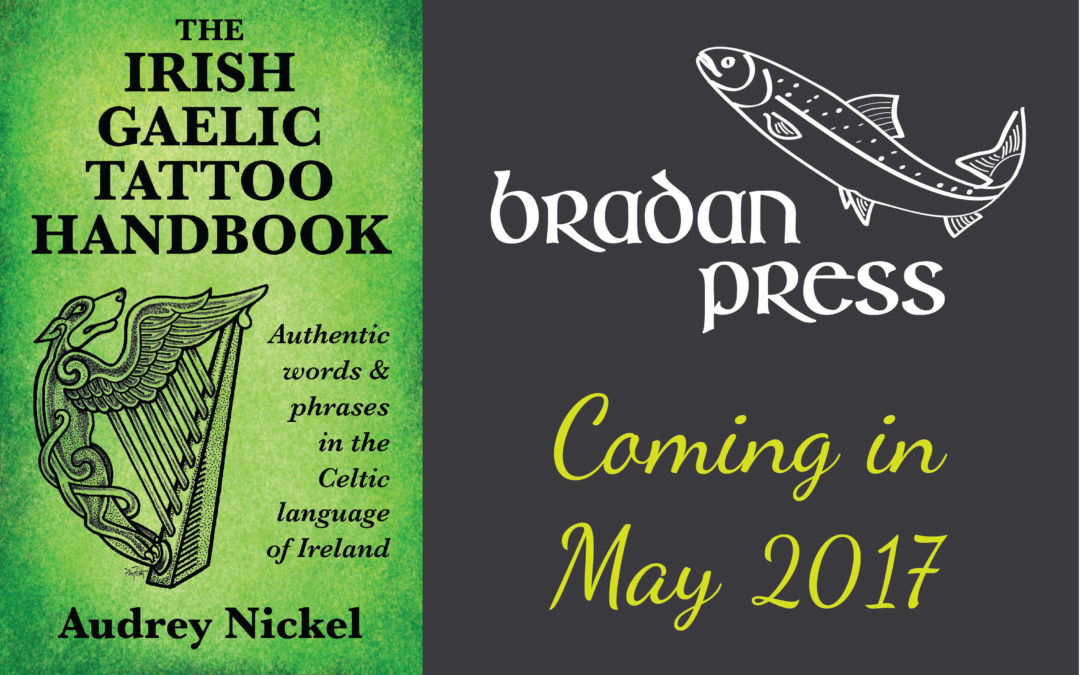 The Irish Gaelic Tattoo Handbook is coming in May 2017!