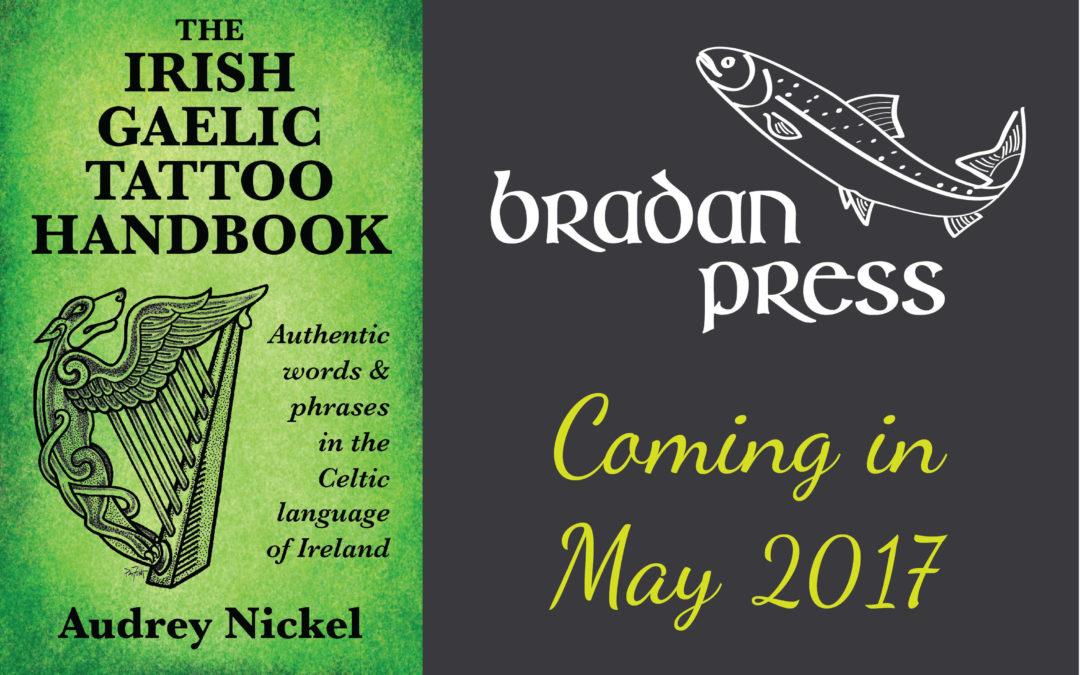 The Irish Gaelic Tattoo Handbook - Coming in May 2017