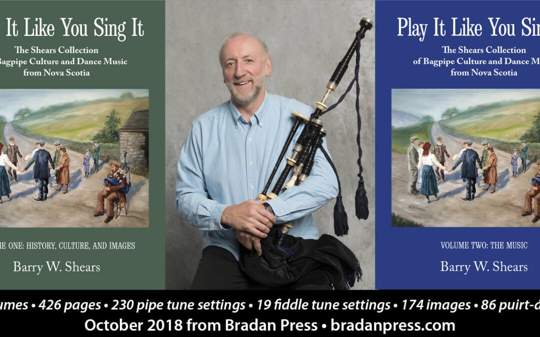 Play It Like You Sing It: The Shears Collection of Bagpipe Culture and Dance Music from Nova Scotia