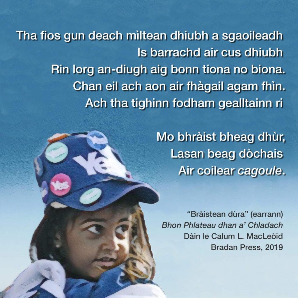 """""""Bràistean Dùra"""" (earrann), Bhon Phlateau dhan a' Chladach: Dàin le Calum L. MacLeòid, Bradan Press, 2019"""