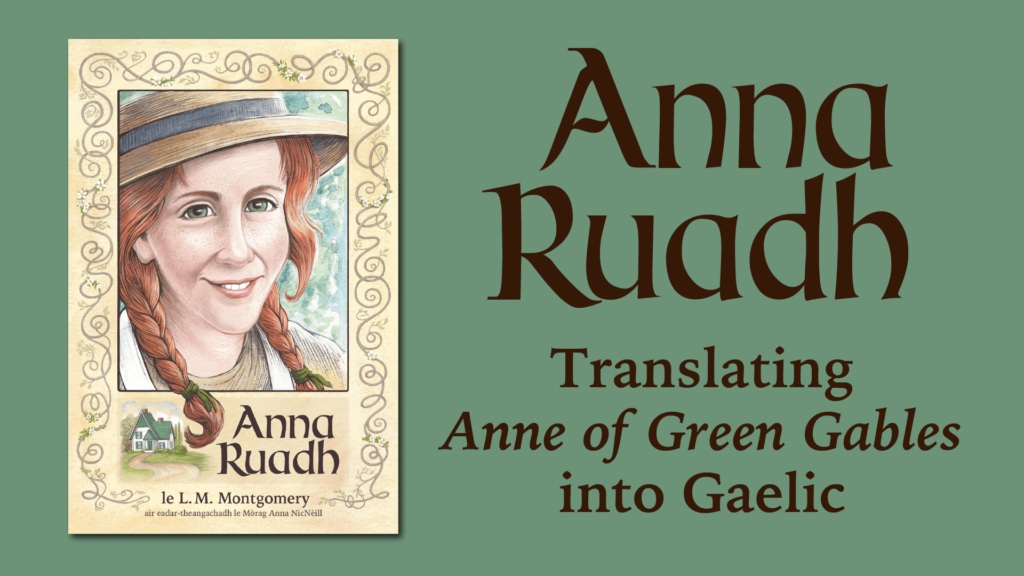 BACK US ON KICKSTARTER - Anna Ruadh: Anne of Green Gables in Gaelic