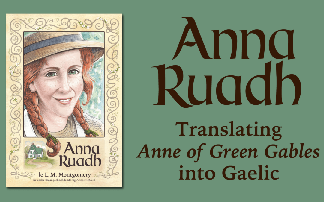 Donate to translate Anne of Green Gables into Gaelic!