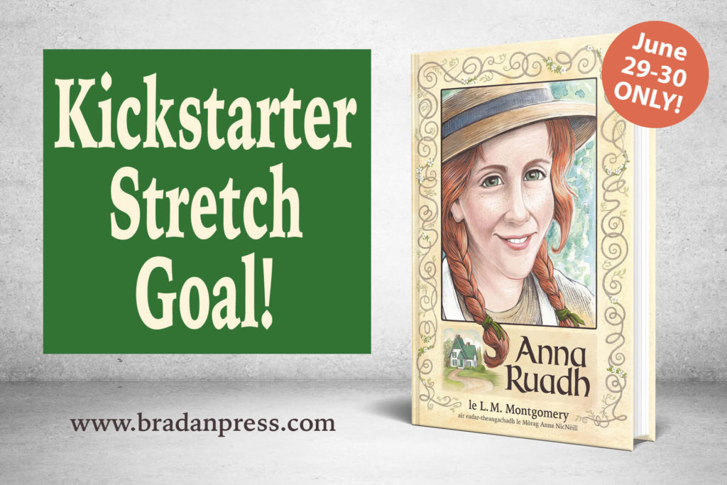 Kickstarter Stretch Goal for Anna Ruadh: Anne of Green Gables in Gaelic