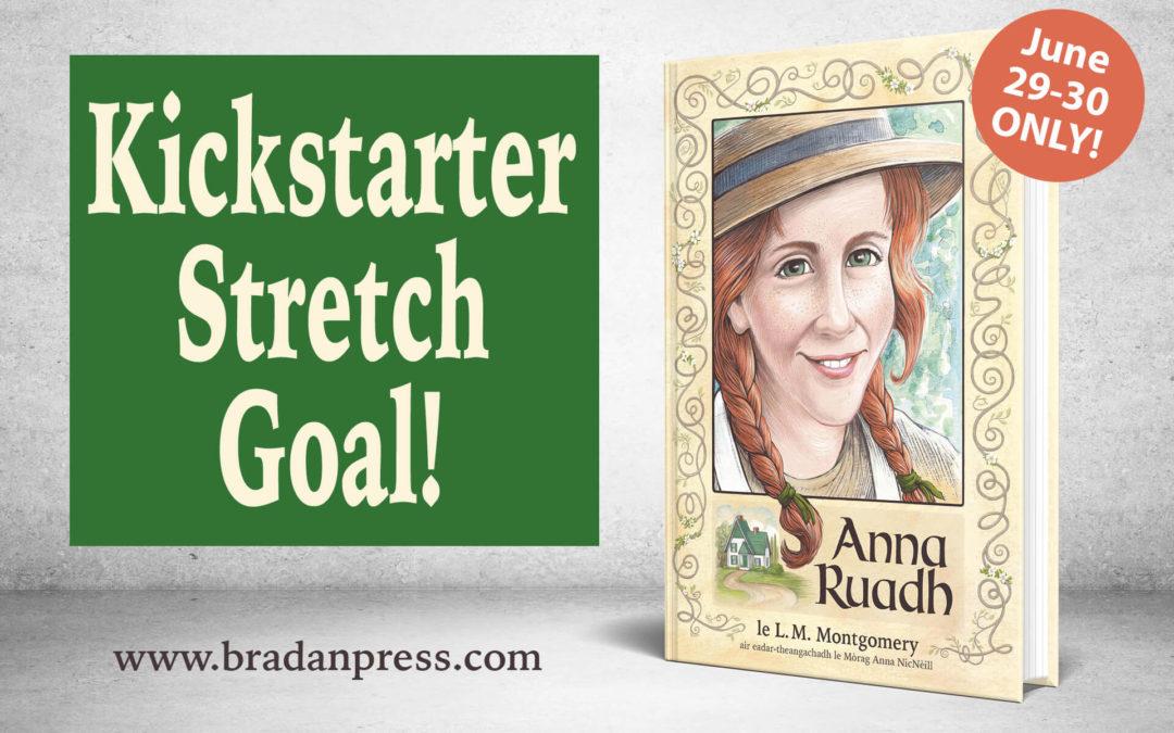 Kickstarter Stretch Goal for Anna Ruadh: Anne of Green Gables in Gaelic