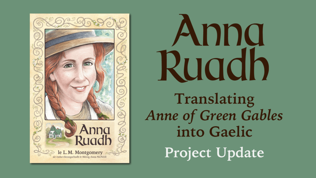 Anna Ruadh, our Scottish Gaelic Translation of Anne of Green Gables