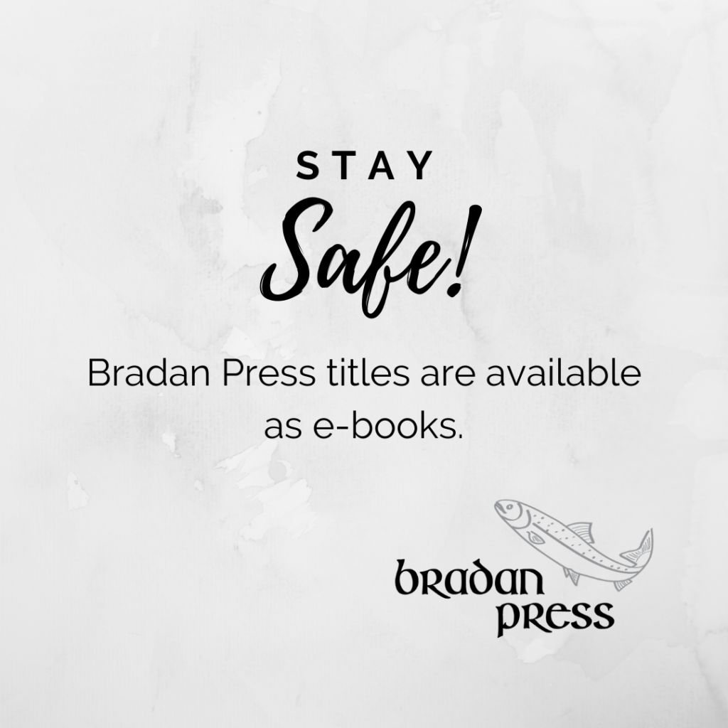 Stay safe! Bradan Press titles are available as e-books!