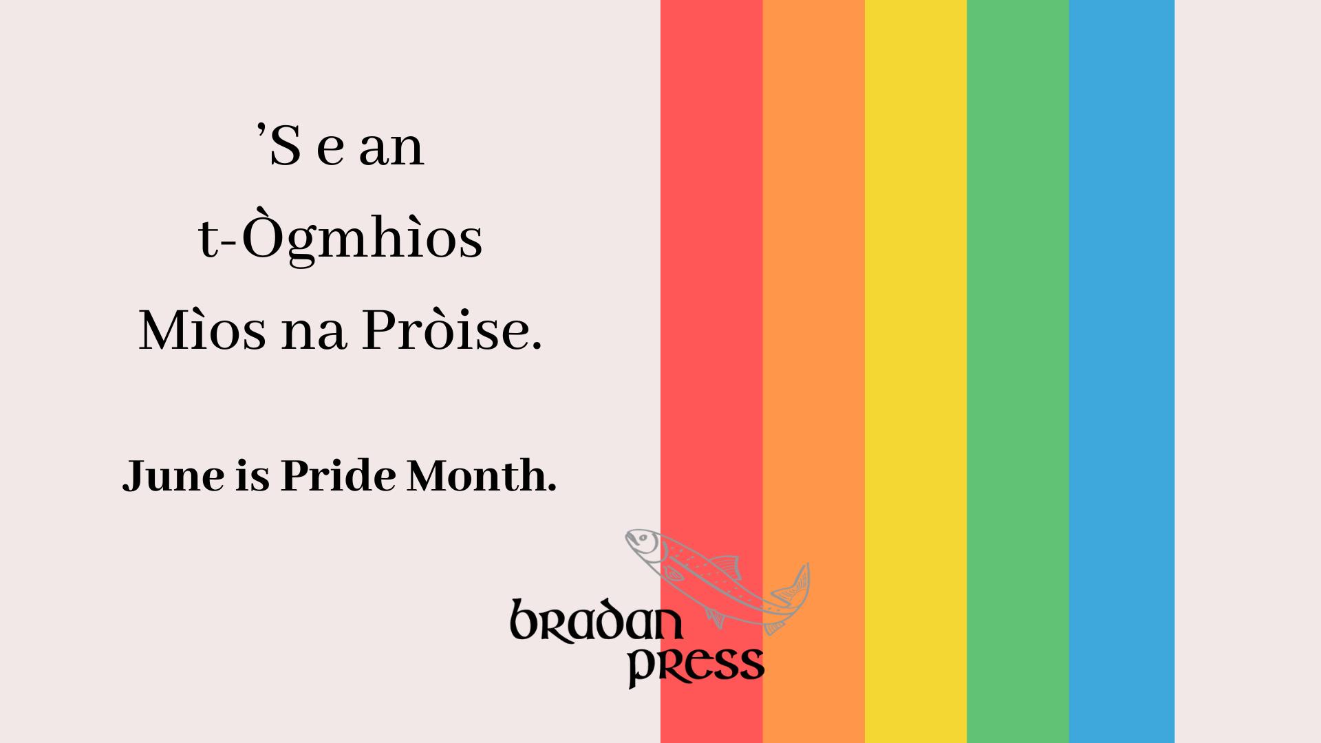 June is Pride Month | Bradan Press