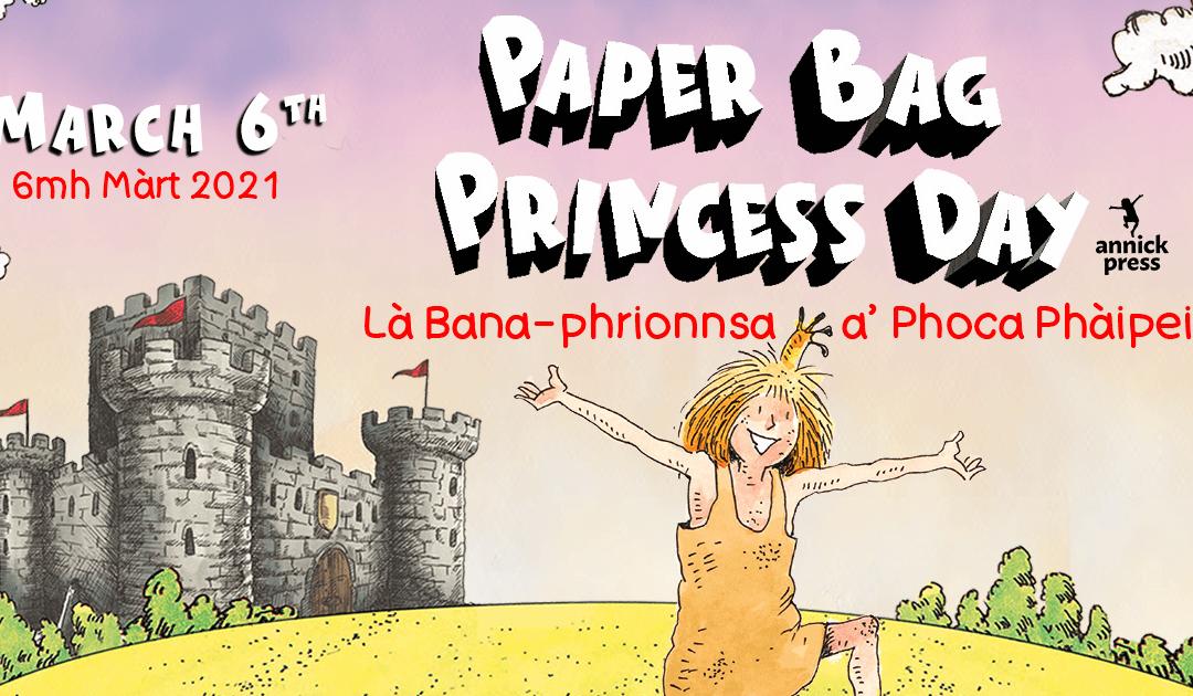 Là Bana-phrionnsa a' Phoca Phàipeir – Paper Bag Princess Day